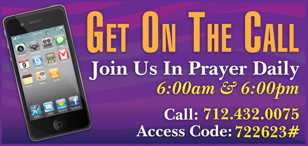 DAILY PRAYER CALL @ 712-432-0075 - CODE 722623#